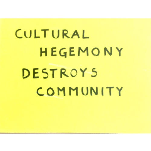 Poster - 20x40inch approx - Cultural Hegemony Destroys Community.pdf